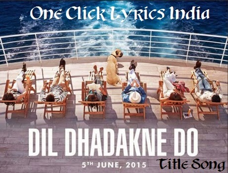 Dil Dhadakne Do Title Song Lyrics