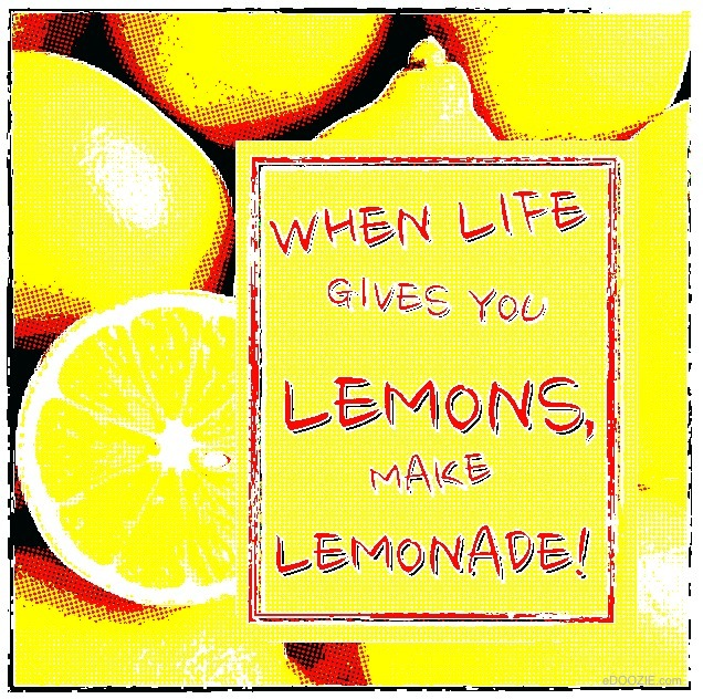 when life gives you lemons made lemonade, quote, sliced lemon
