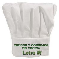 Trucos y Consejos de Cocina. Letra W.