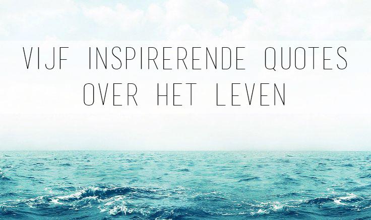 Bekende Citaten Toekomst : Meticulous vijf inspirerende quotes over het leven