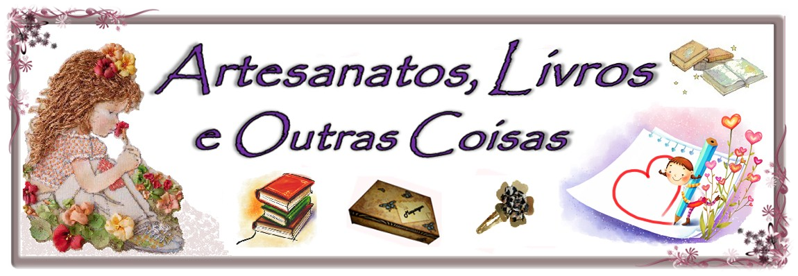 Artesanatos, Livros e Outras Coisas