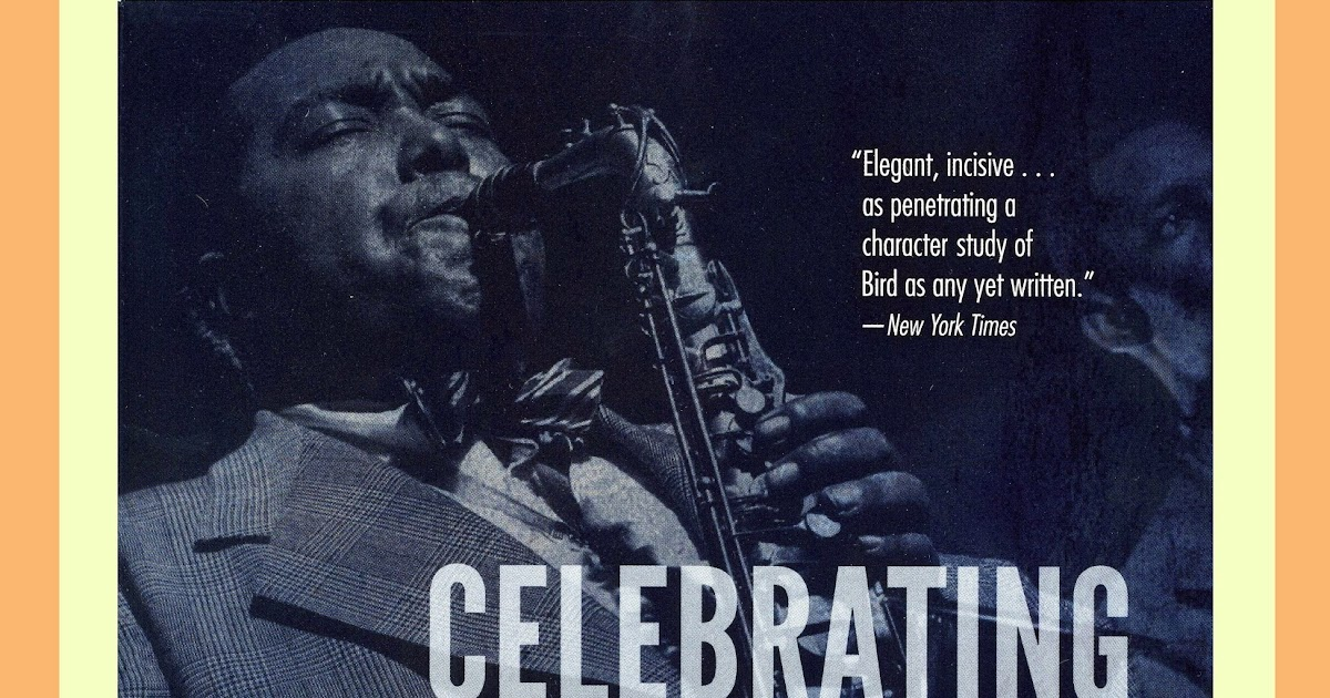 celebrating the triumph of charlie parker essay [free download] celebrating bird the triumph of charlie parker celebrating bird the triumph of charlie parker - chemistry essay questions for high school students.