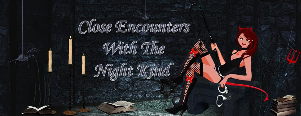 Close Encounters with the Night Kind