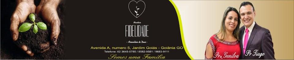 ASSEMBLEIA DE DEUS FIDELIDADE - JARDIM GOIÁS