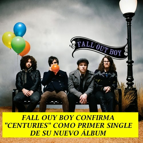 "Fall Out Boy confirma ""Centuries"" como su nuevo sencillo"