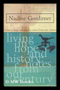 nadine gordimer living in hope and history: notes from our century
