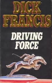 Driving Force - Authored by Dick Francis - Published in 1992