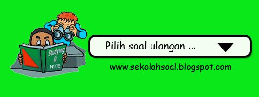 Download Soal Ukk Ipa Ips Pkn Matematika Bahasa Indonesia Sd Kelas 1 2 3 4 5 Sekolah Soal