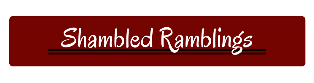 Shambled Ramblings
