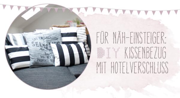 dreierlei liebelei kissenbezug mit hotelverschluss tutorial. Black Bedroom Furniture Sets. Home Design Ideas