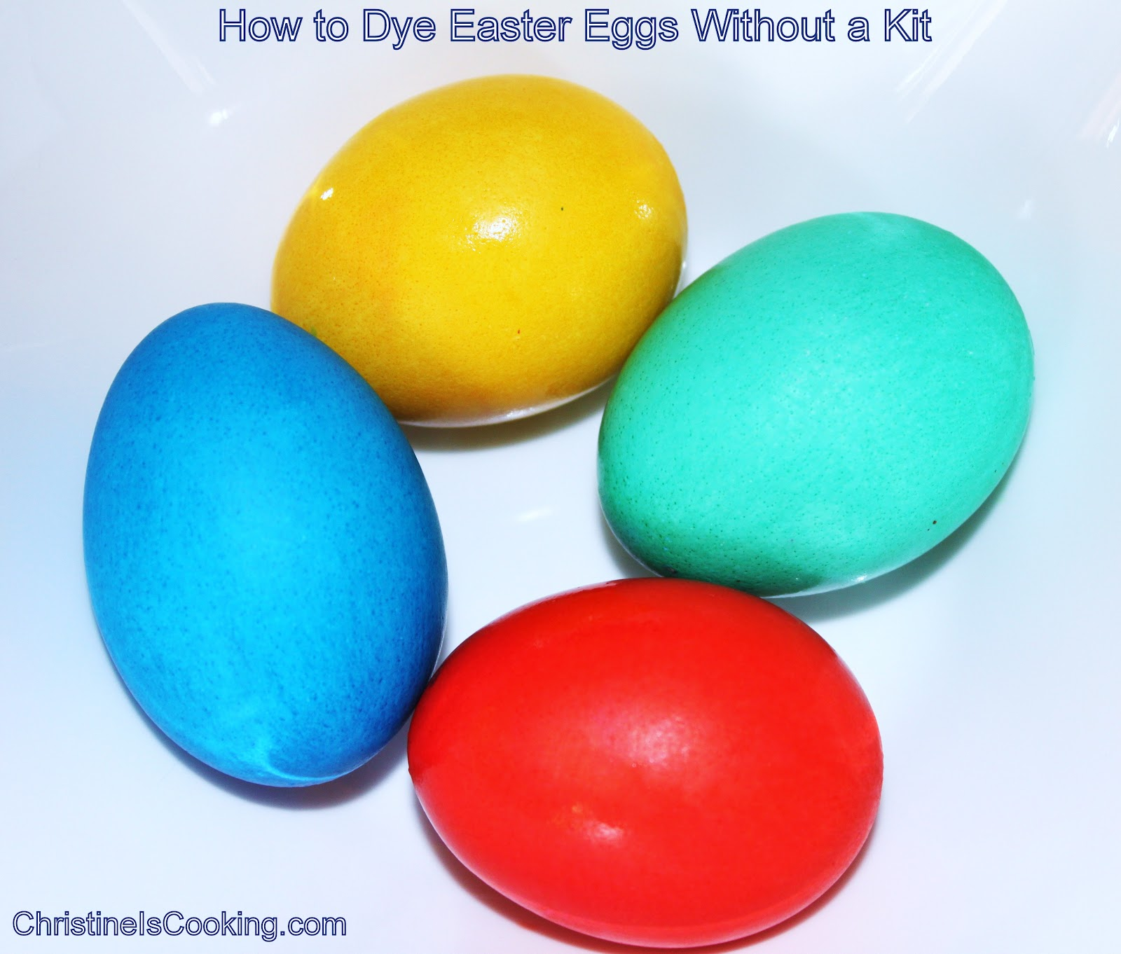 christineiscooking.com: How to Dye Easter Eggs Without a Kit (food ...