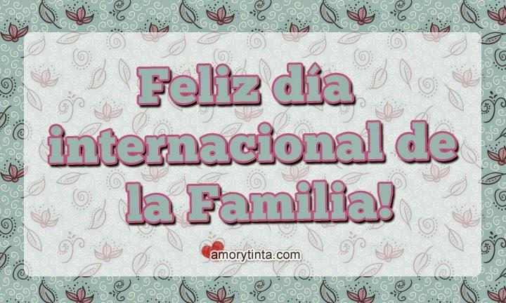 frase Feliz día internacional de la Familia!
