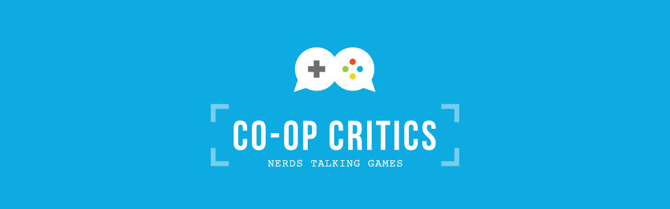Co-Op Critics | Gaming Podcast & Videos