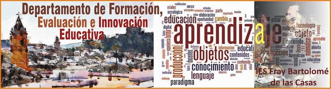 Departamento de Formación, Evaluación e Innovación Educativa IES Fray Bartolomé de las Casas