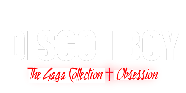 DISCO I BOY: The Gaga Collection and Obsession