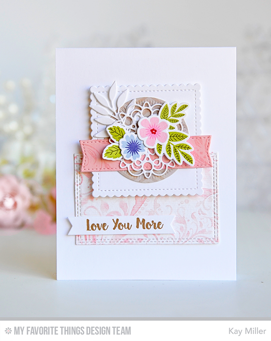 Love You More Card by Kay Miller featuring the Love You More stamp set, Mini Modern Blooms stamp set and Die-namics, Garden Flourish Background stamp, and the Leafy Greenery, Mini Delicate Doilies, Stitched Mini Scallop Square STAX, Double Stitched Rectangle STAX, Radial Stitched Circle STAX, Fishtail Flags STAX, and Blueprints 20 Die-namics #mftstamps