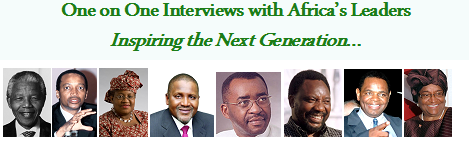 One on One Interviews with African Leaders #  Inspiring the Next Generation