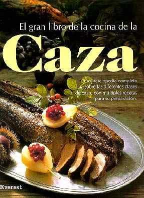 Libros el gran libro de la cocina de la caza historia for Libro procesos de cocina