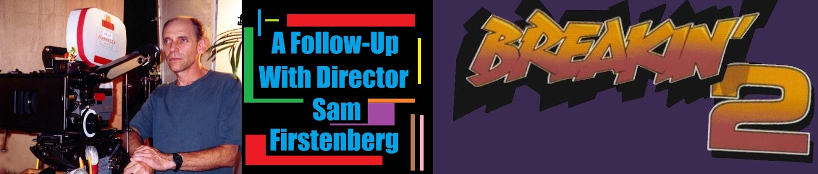 Director Sam Firstenberg on BREAKIN' 2: ELECTRIC BOOGALOO (1984)