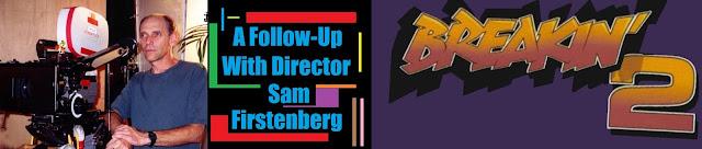 Sam Firsteberg Breakin' 2 Interview