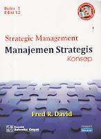 AJIBAYUSTORE  Judul : STRATEGIC MANAGEMENT (Manajemen Strategis Konsep), Buku 1 Pengarang : Fred R. David Penerbit : Salemba Empat