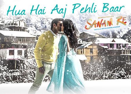 Hua Hain Aaj Pehli Baar - Sanam Re (2016)