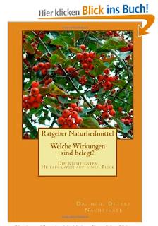 http://www.amazon.de/Ratgeber-Naturheilmittel-Wirkungen-wichtigsten-Heilpflanzen/dp/149295246X/ref=sr_1_2?ie=UTF8&qid=1386001362&sr=8-2&keywords=Ratgeber+Naturheilmittel