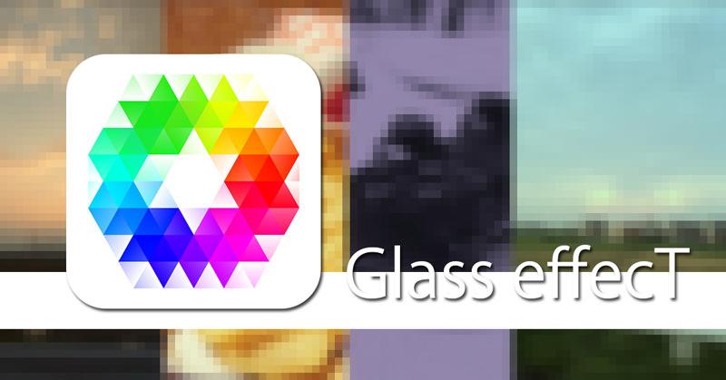すりガラスっぽいエフェクトを写真に追加するアプリ:Glass effecT
