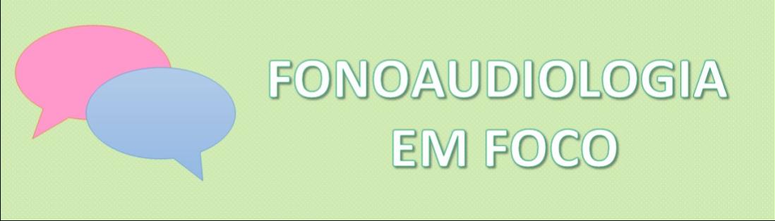 Fonoaudiologia em Foco