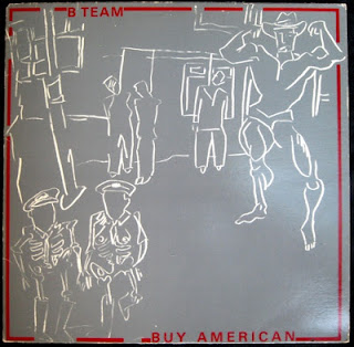 Cover Album of B Team - Buy American (1983) What Is This? / The Kill / Caught! (1982)