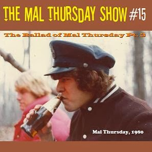 http://www.mevio.com/episode/292602/the-mal-thursday-show-15-the-ballad