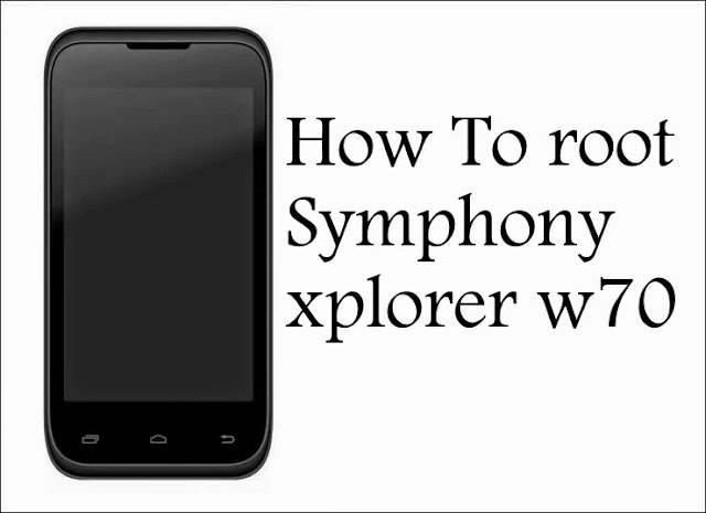 how to root Symphony xplorer w70