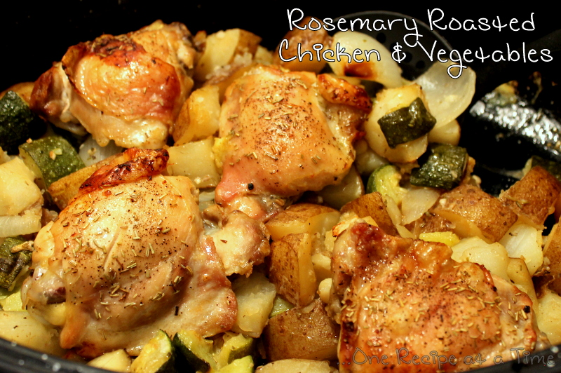 ... One Recipe at a Time: Rosemary Roasted Chicken Thighs and Vegetables