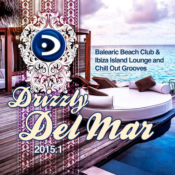 Download [Mp3]-[Hit Songs] VA – Drizzly Del Mar 2015.1 (Balearic Beach Club & Ibiza Island Lounge and Chill out Grooves) (2015) 4shared By Pleng-mun.com