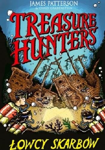 Przedpremierowo: James Patterson & Chris Grabenstein - Treasure Hunters. Łowcy skarbów