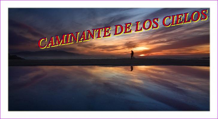 CAMINANTE DE LOS CIELOS