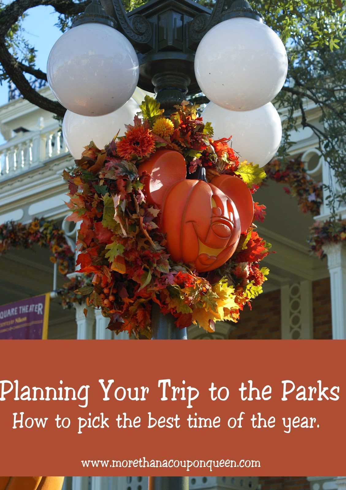 Planning Your Trip to the Parks    How to pick the best time of the year.