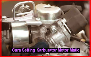 Cara Setting Karburator Motor Matic