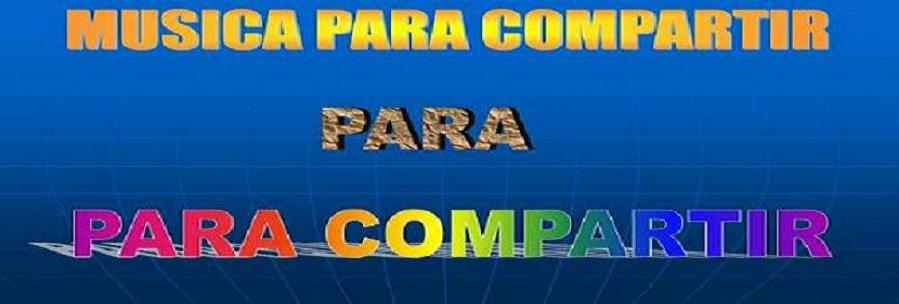 MUSICA PARA COMPARTIR