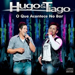 Hugo e Tiago - O Que Acontece No Bar