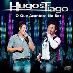 Hugo e Tiago - O Que Acontece No Bar