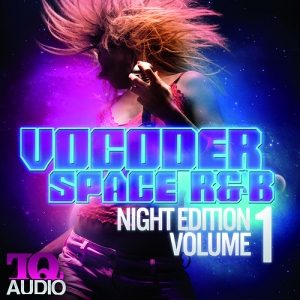 TQ Audio - Vocoder Space R&B Night Edition Vol 1 [WAV/MIDI/FLP]