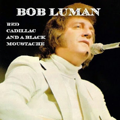Red Cadillac And A Black Moustache - Bob Luman