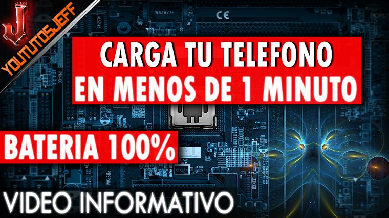 COMO CARGAR LA BATERIA DE TU TELEFONO EN MENOS DE UN MINUTO | INFORMATIVO | 2016