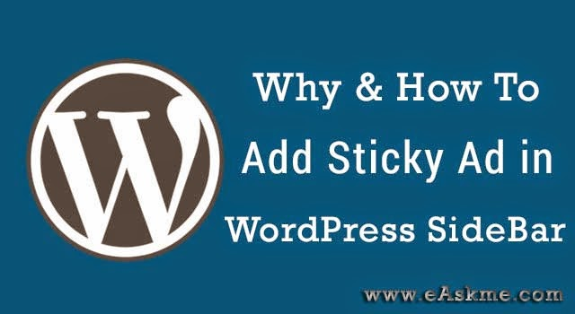 Why & How To Add Sticky Ad in WordPress SideBar : eAskme