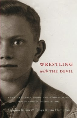 TO READ: Wrestling with the Devil by Tonya Russo Hamilton and Antonio Russo
