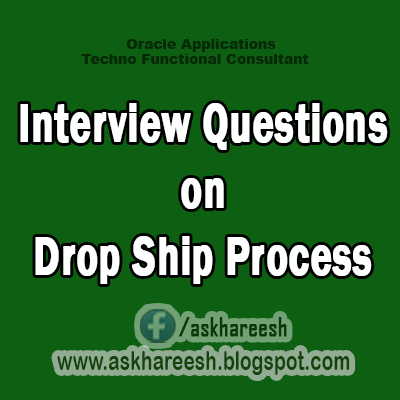Frequently Asked Questions in Oracle Apps Order Management (OM) Drop Ship process, AskHareesh.blogspot.com