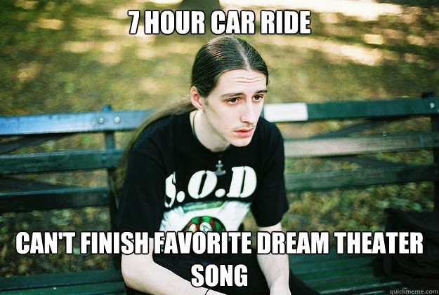 7 Hour Car Ride Cant' finish favorite dream theater song