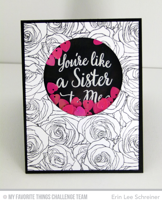 Like a Sister Card by Erin Lee Schreiner featuring the True Friends stamp set, Roses All Over background stamp, and Stitched Circle STAX Die-namics #mftstamps