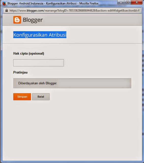 Cara Menghilangkan link Diberdayakan oleh Blogger (Konfigurasikan Atribusi) Pada Template Blogspot